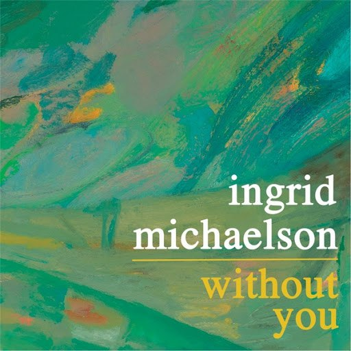 Ingrid Michaelson альбом Without You
