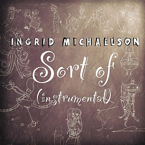 Ingrid Michaelson альбом Sort Of (Instrumental)