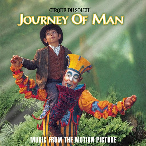 Cirque du Soleil альбом Journey of Man - Soundtrack Album