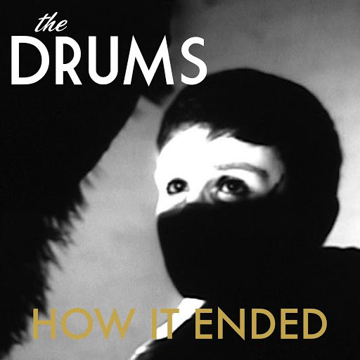 The Drums альбом How It Ended