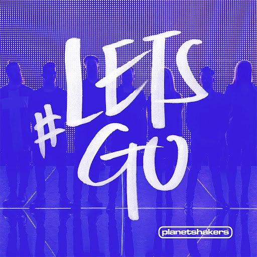 Planetshakers альбом #LETSGO [Live]