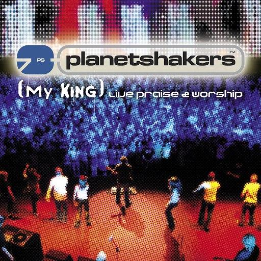 Planetshakers альбом (My King) Live Praise & Worship