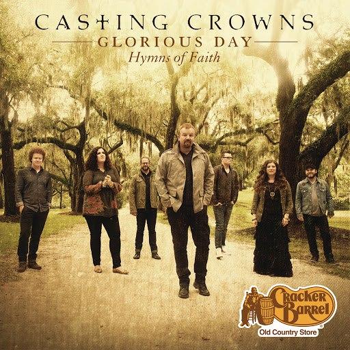 Casting Crowns альбом Glorious Day: Hymns of Faith