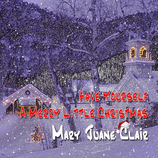 Mary Juane Clair альбом Have Yourself a Merry Litlle Christmas