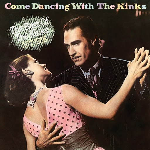 The Kinks альбом Come Dancing with the Kinks (The Best of the Kinks 1977-1986)