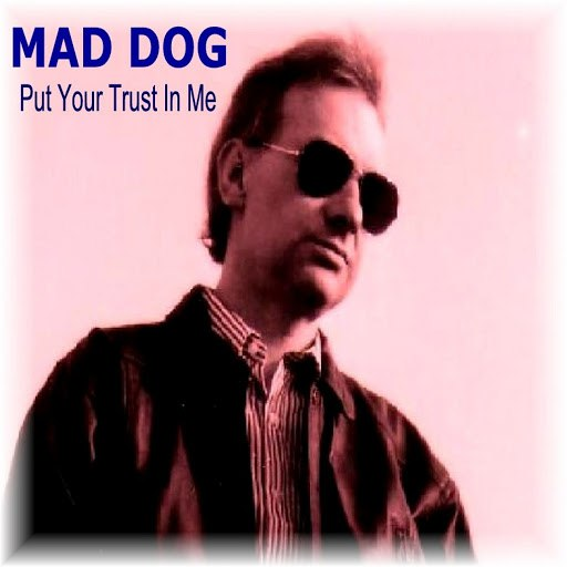 Mad Dog альбом Put Your Trust in Me