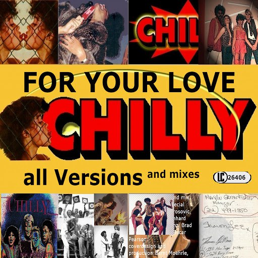 Chilly альбом For Your Love All Versions and Mixes (incl. For Your Love Suite Studio 54 Orig. Mix 1979)