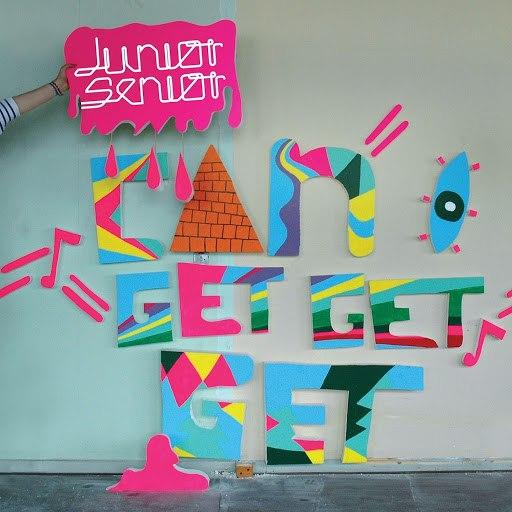 Junior Senior альбом Can I Get Get Get