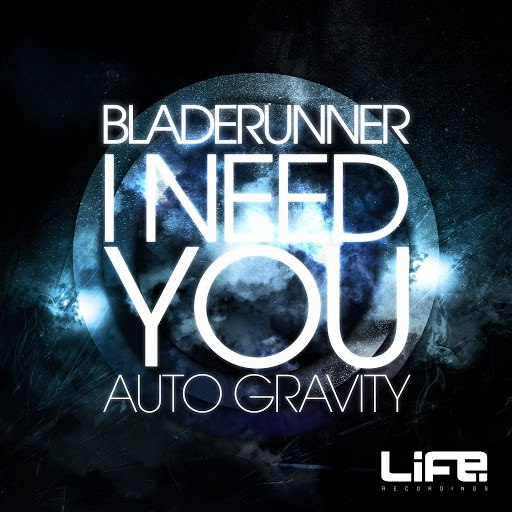 Bladerunner альбом I Need You / Auto Gravity