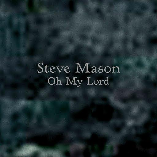 Steve Mason альбом Oh My Lord