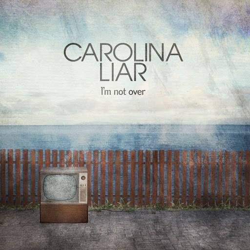 Carolina Liar альбом I'm Not Over (International)