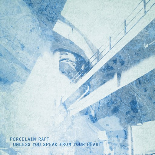 porcelain raft альбом Unless You Speak From Your Heart b/w Something In Between