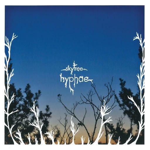 Skytree альбом Hyphae