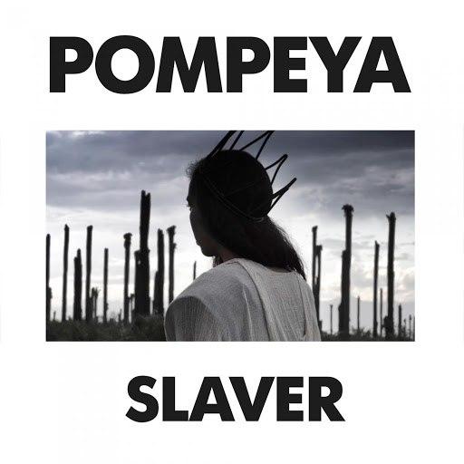 POMPEYA альбом Slaver