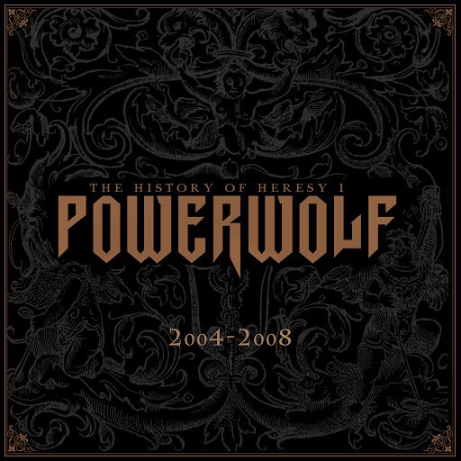 Powerwolf альбом The History of Heresy I (2004 - 2008)