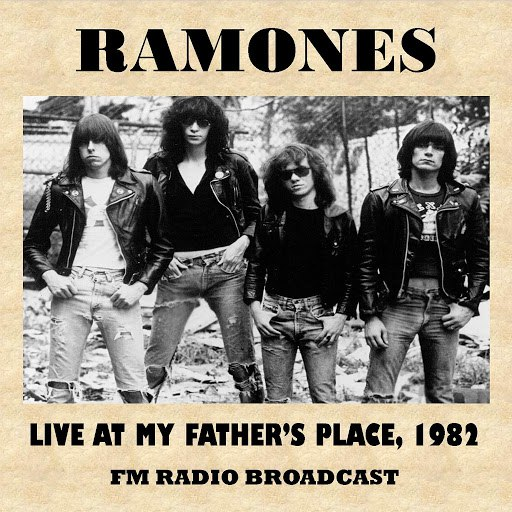 Ramones альбом Live at My Father's Place, 1982 (FM Radio Broadcast)