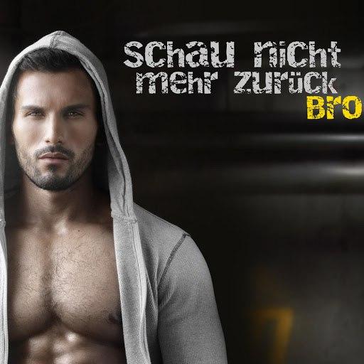 Bro альбом Schau nicht mehr zurück
