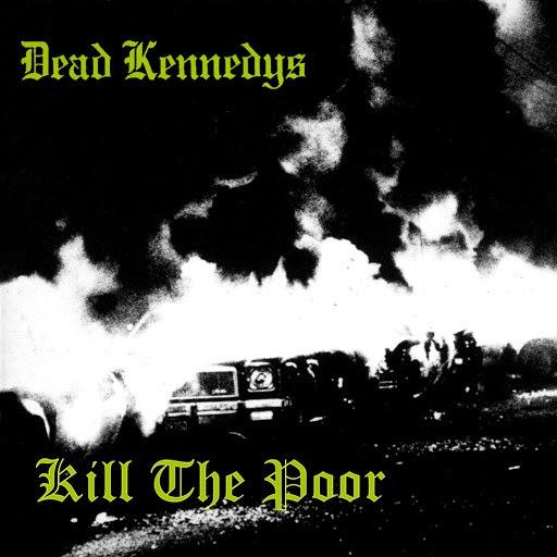 Dead Kennedys альбом Kill The Poor