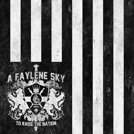 A Faylene Sky альбом To Raise The Nation
