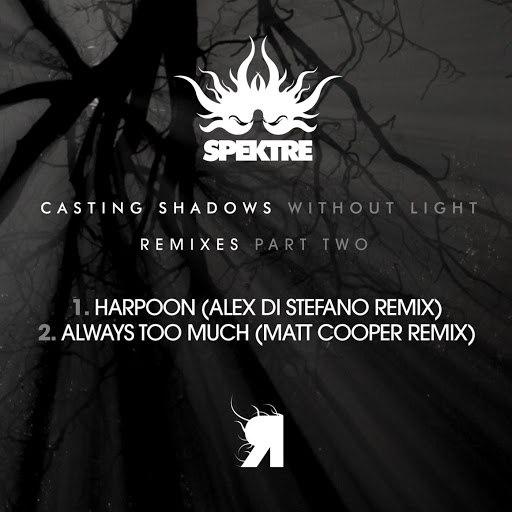 Spektre альбом Casting Shadows Without Light (Remixes Part 2)