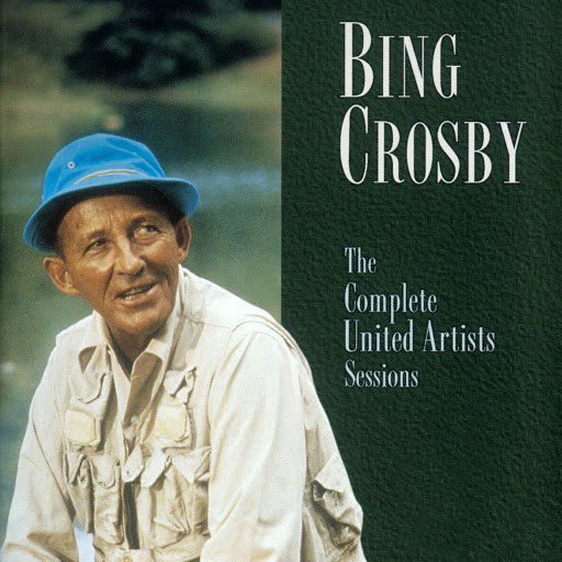 Bing Crosby альбом The Complete United Artist Sessions