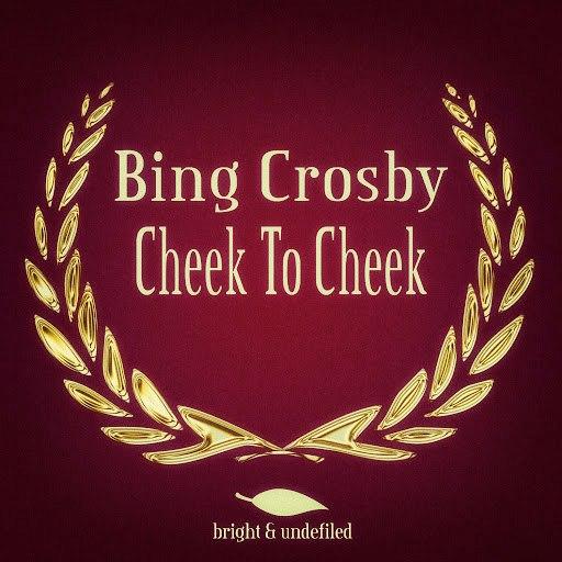 Bing Crosby альбом Cheek to Cheek