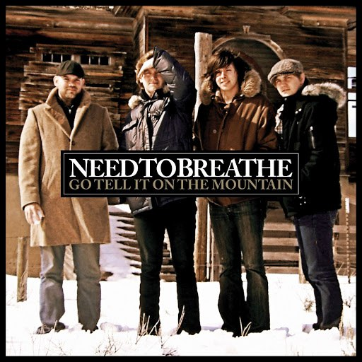 Needtobreathe альбом Go Tell It On The Mountain