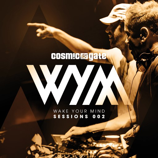 Cosmic Gate альбом Wake Your Mind Sessions 002