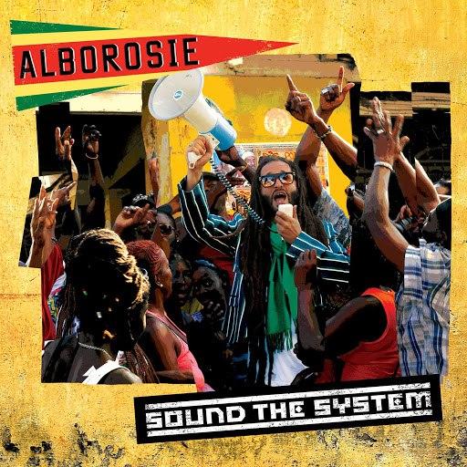 Alborosie альбом Sound The System