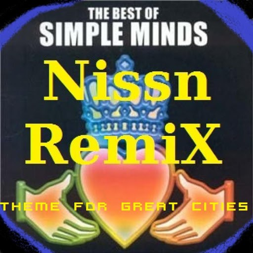 Simple Minds альбом Theme for Great Cities (Nissn Remix)