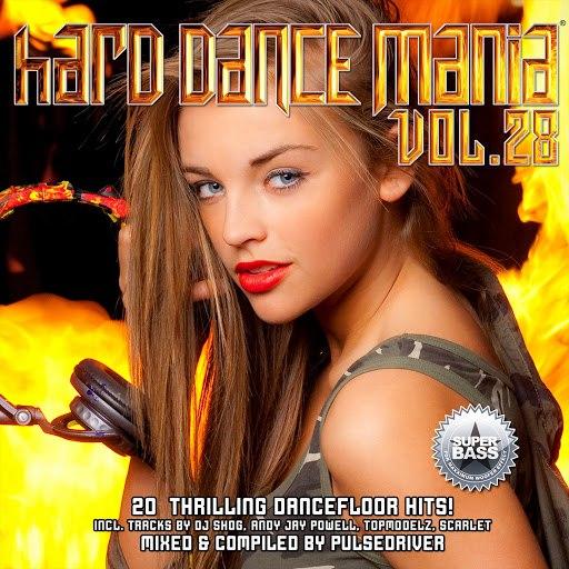 Pulsedriver альбом Hard Dance Mania 28