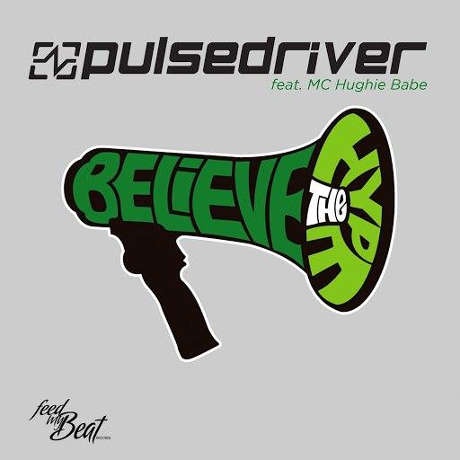 Pulsedriver альбом Believe the Hype