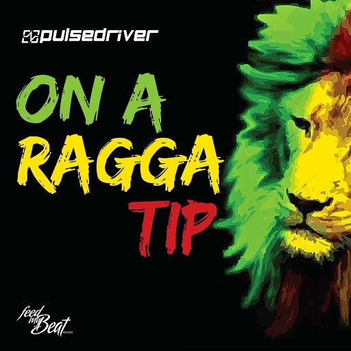 Pulsedriver альбом On a Ragga Tip