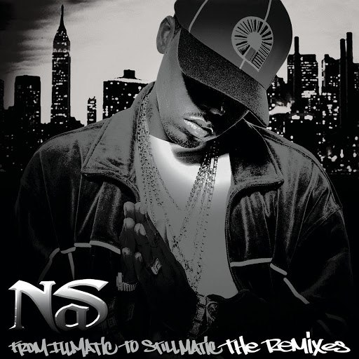 Nas альбом From Illmatic To Stillmatic The Remixes