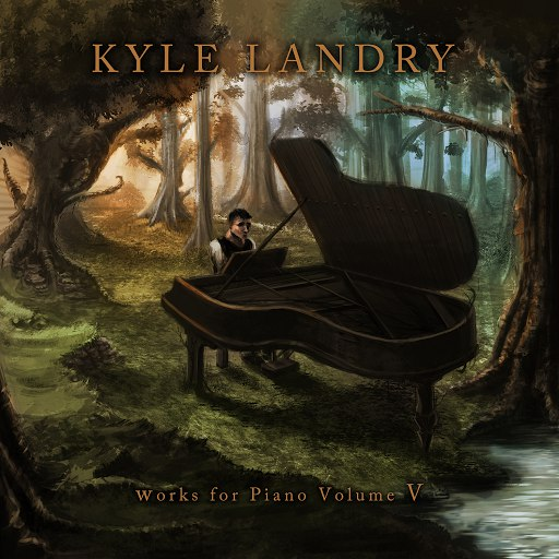 Kyle Landry альбом Works for Piano Vol. V