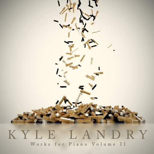 Kyle Landry альбом Works For Piano Volume II