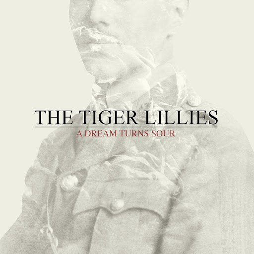 The Tiger Lillies альбом A Dream Turns Sour