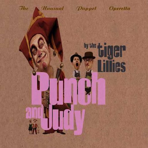 The Tiger Lillies альбом Punch and Judy