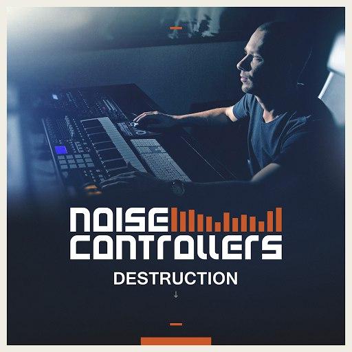 Noisecontrollers альбом Destruction