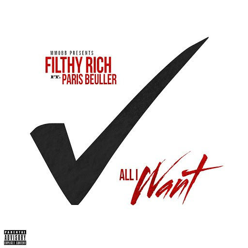 Filthy Rich альбом All I Want (feat. Paris Beuller)