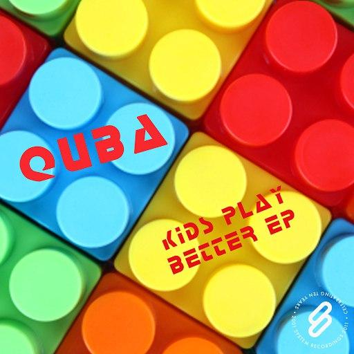 Quba альбом Kids Play Better EP