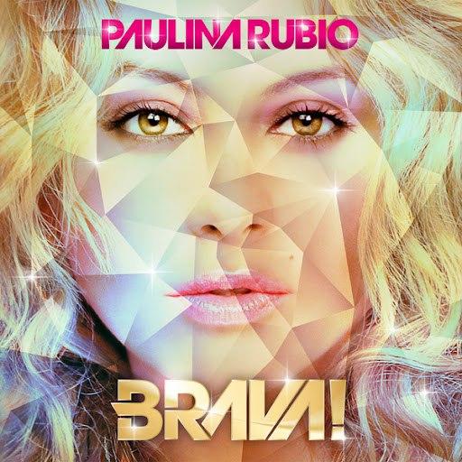 Paulina Rubio альбом Brava!