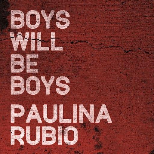 Paulina Rubio альбом Boys Will Be Boys