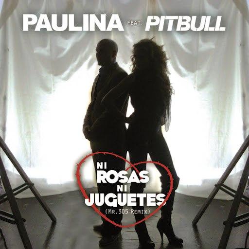 Paulina Rubio альбом Ni Rosas, Ni Juguetes (Duo Con Pitbull - Mr 305 Remix)
