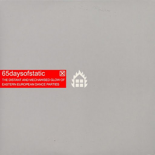65daysofstatic альбом The Distant And Mechanised Glow Of Eastern European Dance Parties