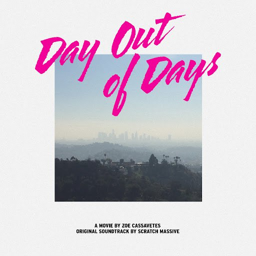 Scratch Massive альбом Day out of Days (Original Motion Picture Soundtrack)