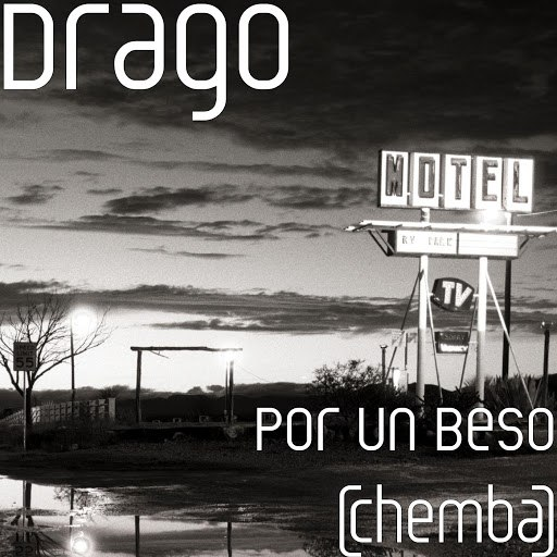 DRAGO альбом Por Un Beso (Chemba)