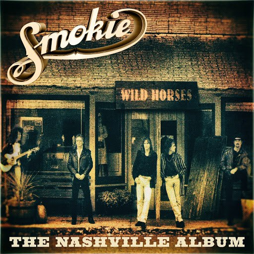 Smokie альбом Wild Horses - The Nashville Album