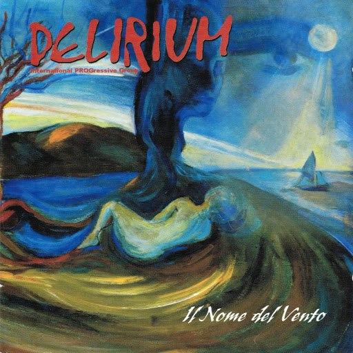 Delirium альбом Il nome del vento