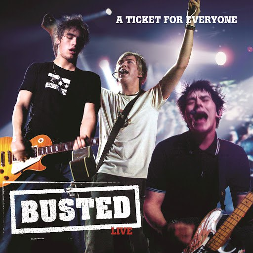 Busted альбом Live: A Ticket For Everyone
